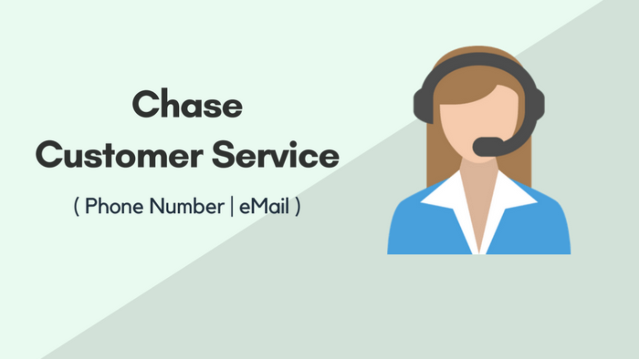 Chase Customer Service Email - Toll-Free Number And Chase