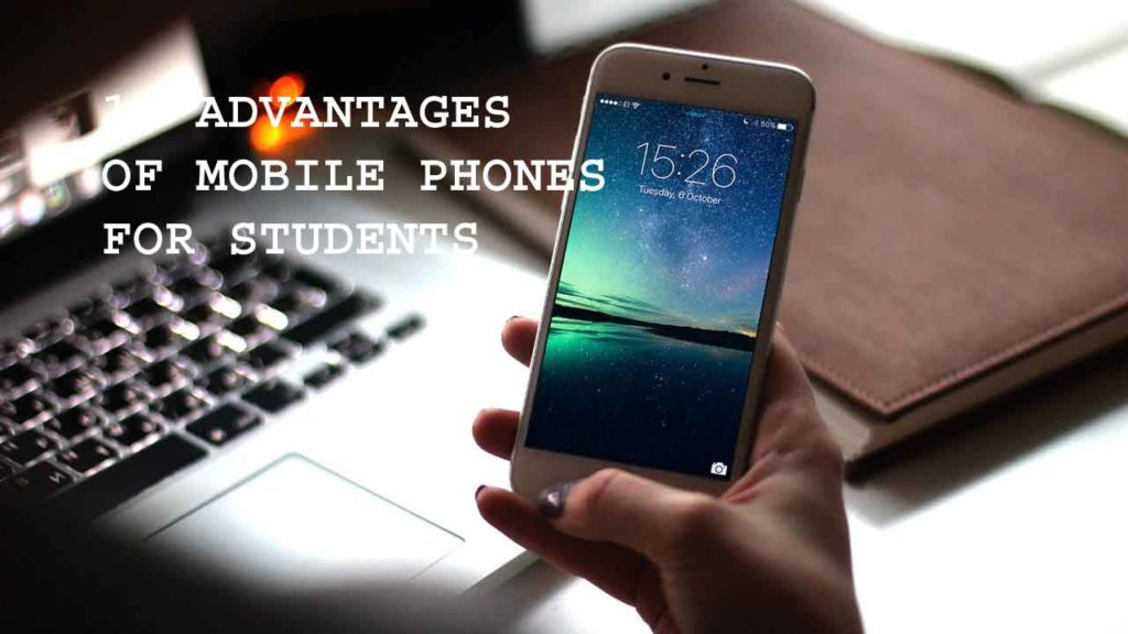 Advantages of mobile phones for students