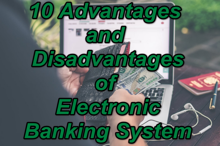 10 Advantages and Disadvantages of Electronic Banking System