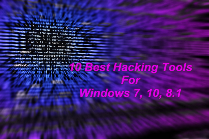 10 Best Hacking Tools For Windows 7, 10, 8.1