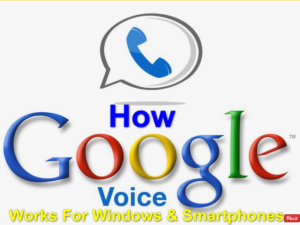 How Google Voice Works For Windows & Smartphones