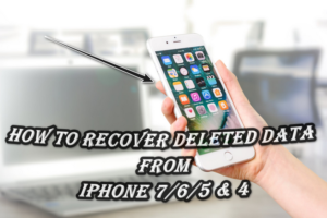 How To Recover Deleted Data From iPhone 7/6/5 & 4