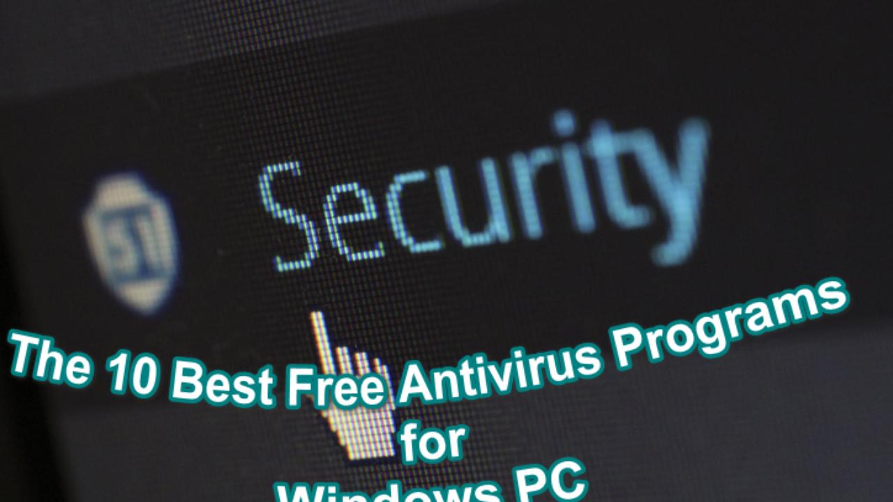 10 Best Free Antivirus Programs for Windows 10/7/8 - Nolly Tech