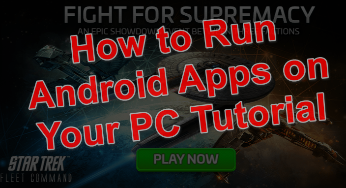 How to run Android apps on your pc tutorial