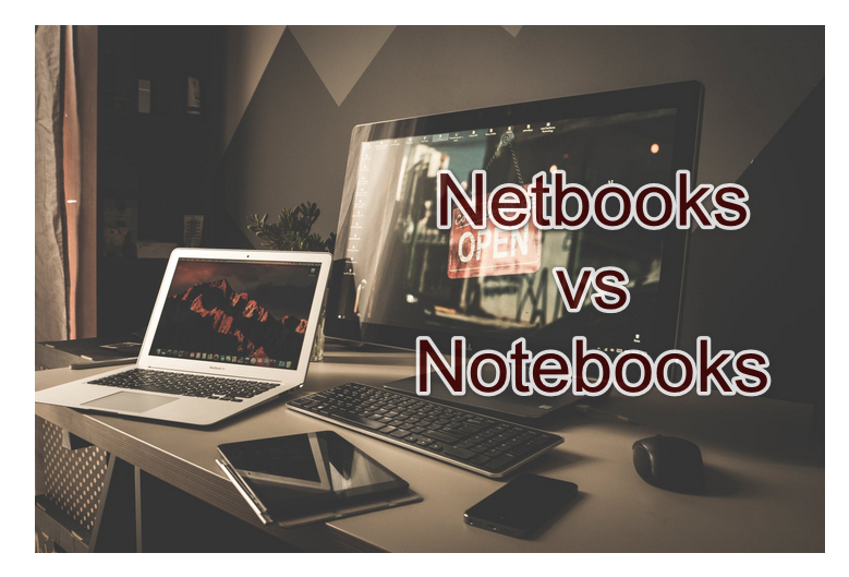 Netbooks vs notebooks