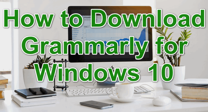 How to Download Grammarly for Windows 10