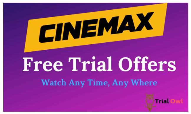 Cinemax trials